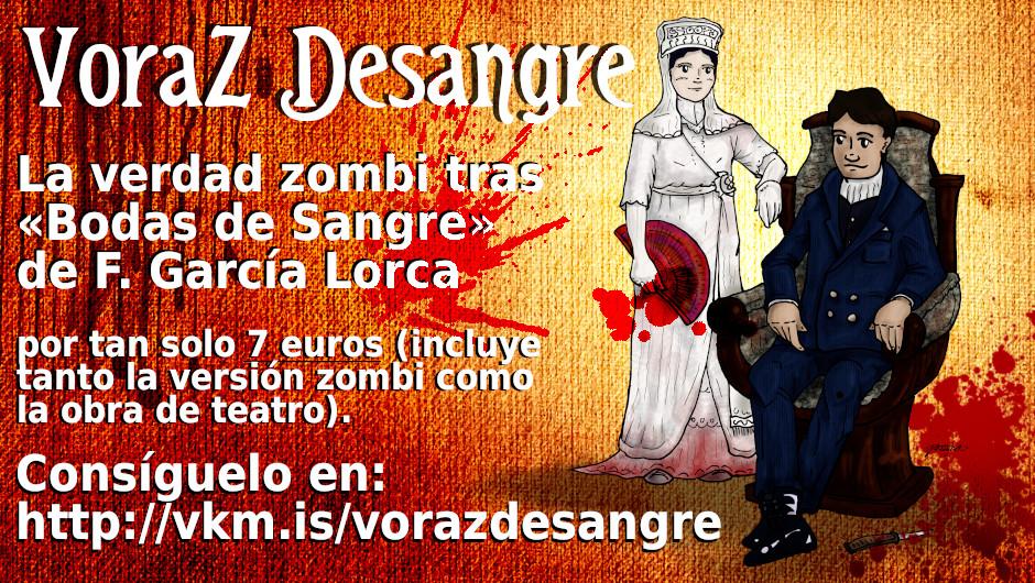 Cartel que anuncia la campaña en Verkami (https://www.verkami.com/projects/24806-voraz-desangre-version-zombi-de-la-tragedia-de-garcia-lorca-bodas-de-sangre) del libro VoraZ Desangre, del colectivo clásicoz, que empieza el jueves 17 de octubre de 2019 a partir de las 17h.